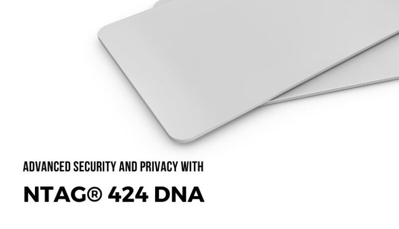 Advanced security and privacy with NTAG® 424 DNA 424 DNA TagTamper