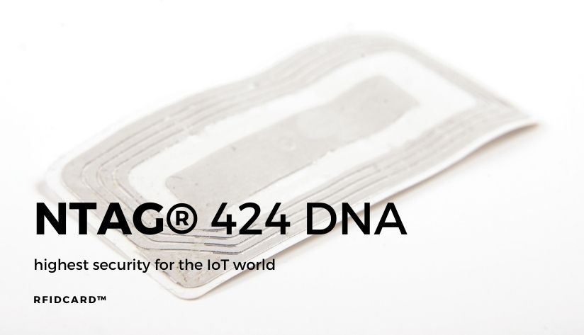 NTAG 424 DNA offers the highest security for the IoT world